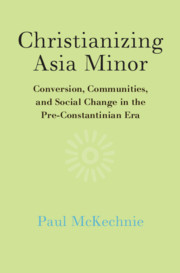Christianizing Asia Minor by Paul McKechnie