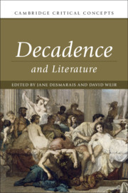 Decadence and Literature by Jane Desmarais and David Weir