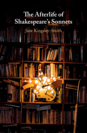 The Afterlife of Shakespeare's Sonnets by Jane Kingsley-Smith