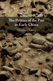 The Politics of the Past in Early China by Vincent S. Leung