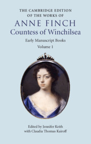The Cambridge Edition of Works of Anne Finch, Countess of Winchilsea Edited by Jennifer Keith , Claudia Thomas Kairoff