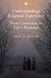 Understanding Religious Experience By Paul K. Moser