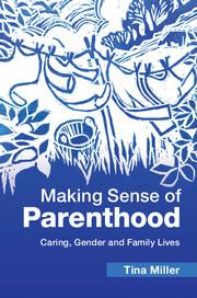 Making Sense of Parenthood by Tina Miller