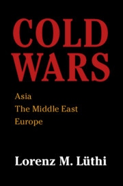 Cold Wars By Lorenz M. Lüthi