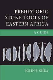 Prehistoric Stone Tools of Eastern Africa By John J. Shea
