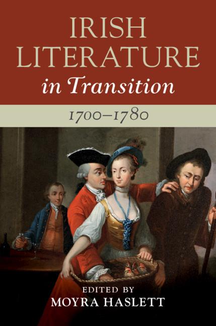 Irish Literature in Transition, 1700–1780: Volume 1