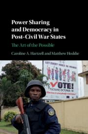 Power Sharing and Democracy in Post-Civil War States by Caroline A. Hartzell , Matthew Hoddie