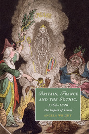 Britain, France and the Gothic, 1764–1820 by Angela Wright