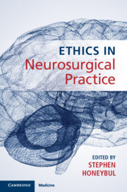 Ethics in Neurosurgical Practice Edited by Stephen Honeybul