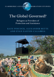 The Global Governed? by Kate Pincock, Alexander Betts, Evan Easton-Calabria