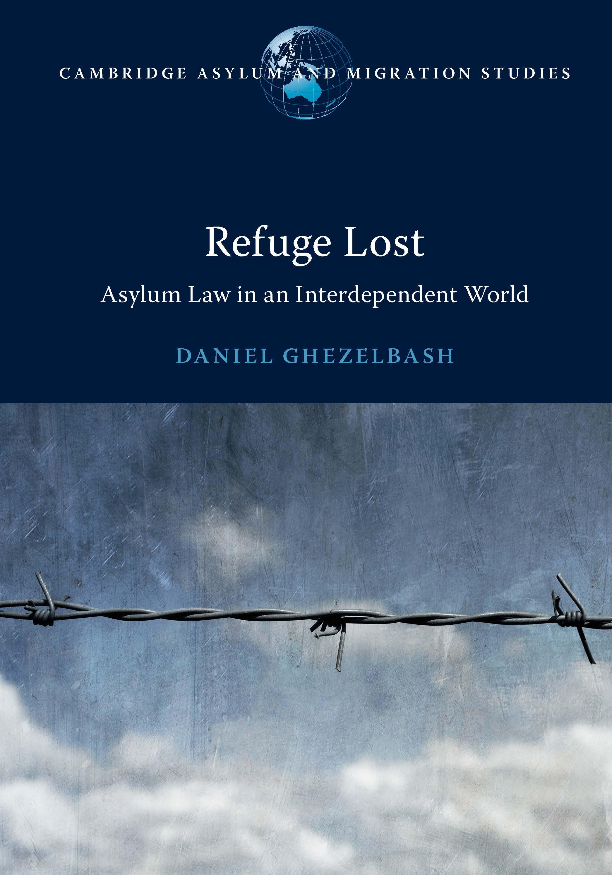 Refuge Lost: Asylum Law in an Interdependent World by Daniel Ghezelbash