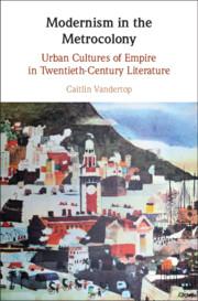Modernism in the Metrocolony by Caitlin Vandertop