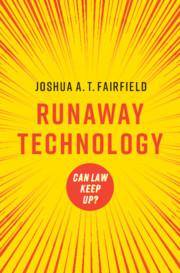 Runaway Technology by Joshua A. T. Fairfield