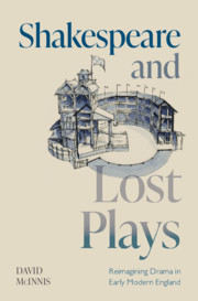 Shakespeare and Lost Plays By David McInnis