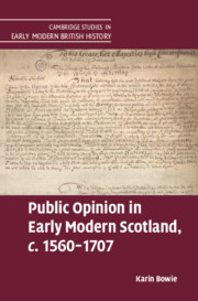 Public Opinion in Early Modern Scotland, c.1560–1707 by Karin Bowie