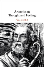 Aristotle on Thought and Feeling By Paula Gottlieb