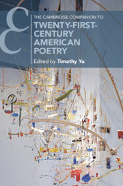 The Cambridge Companion to Twenty-First-Century American Poetry By Timothy Yu