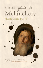 A User's Guide to Melancholy By Mary Ann Lund