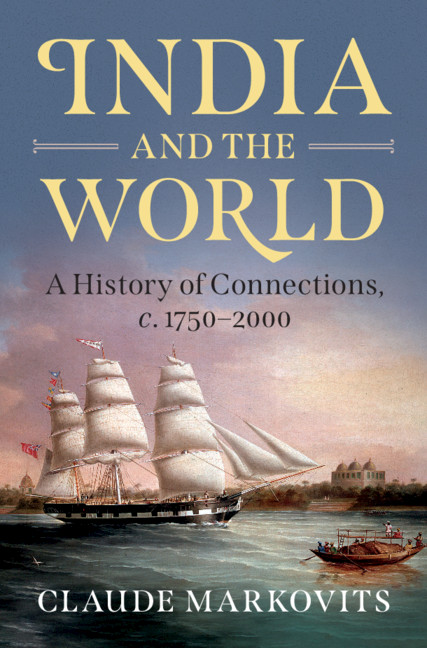 India and the World By Claude Markovits