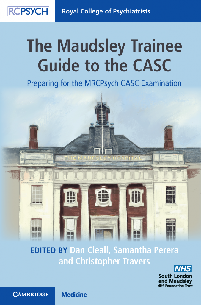 The Maudsley Trainee Guide to the CASC edited by Dan Cleall, Samantha Perera and Christopher Travers
