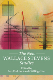The New Wallace Stevens Studies edited by Bart Eeckhout and Gül Bilge Han