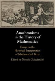 Anachronisms in the History of Mathematics Edited by Niccolò Guicciardini
