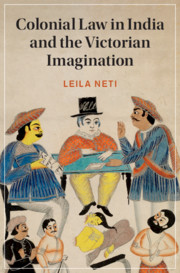 Colonial Law in India and the Victorian Imagination Colonial Law in India and the Victorian Imagination By Leila Neti