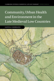 Community, Urban Health and Environment in the Late Medieval Low Countries by Janna Coomans