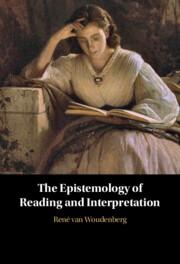 The Epistemology of Reading and Interpretation by René van Woudenberg